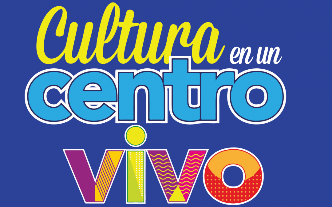 Cultura en un Centro Vivo